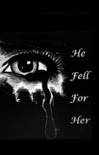 He Fell For Her by Itz_Me_100