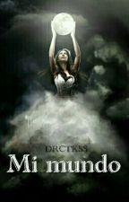 Mi mundo. by DRCTKSS