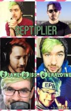 Septiplier story - Blame Miss. Geraldine {DISCONTINUED} by septiplier_16