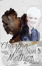 Chasing My Son's Mother (B.A.P Zelo) (EDITING) by Meeewy