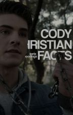 CODY CHRISTIAN. ( FACTS ) by ustesvida