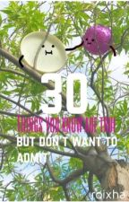 30 Things You Know Are True But Don't Want To Admit by Roixha