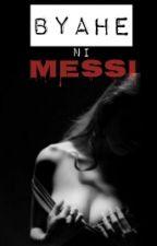 Byahe ni Messi [18+] by trishia_99