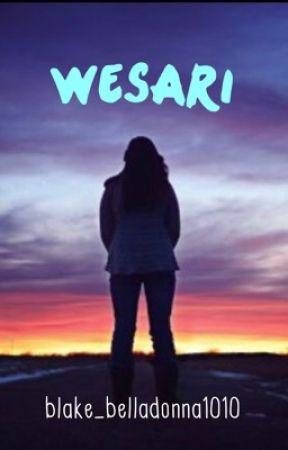 Wesari FanFic #1 by blake_belladonna1010