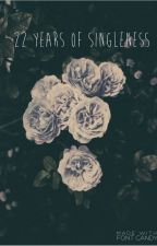 22 years of Singleness by Soleilymi