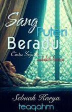Sang Puteri Beradu (COMPLETED) by teaqahm