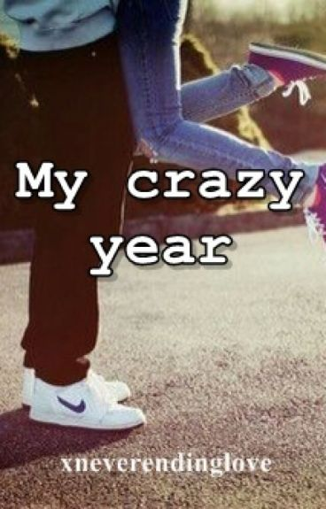 My crazy year