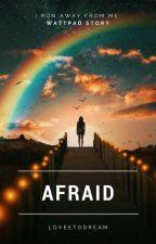 Afraid by LoveeToDream