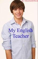 My English Teacher by EthanSmithOficial