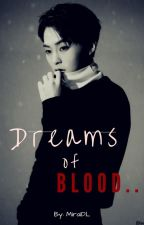 Dreams of Blood (Adaptación CHENMIN) by MiraiDL