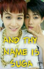And Thy Name Is Suga (Yoonjin) by RainbowKookie25