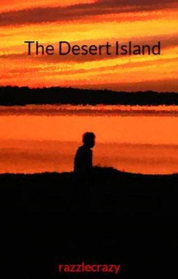 The Desert Island by razzlecrazy