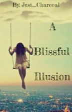 A Blissful Illusion by Just_Charcoal