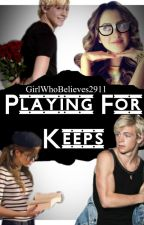 Playing for Keeps (Raura Revised) by girlwhobelieves2911