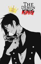 The Demon King → Sebastian X Reader by SebastianMichaeIis