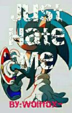 Just Hate Me by Wolffox-