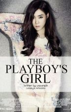 ***THE PLAYBOY'S GIRL*** [ON-GOING] by unicahijah