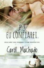 P.S Eu Confiarei (Parado Temporariamente)  by CaahMachado04