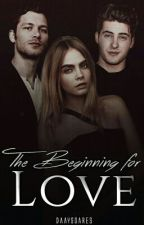 The Beginning for Love  by DaaySoares