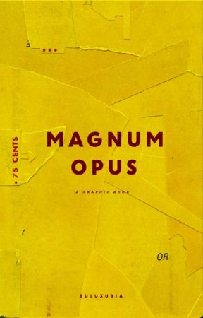 magnum opus ; a graphic book by eulu-xuria
