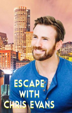 Escape with Chris Evans by captainofherheart
