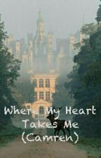 Where My Heart Takes Me by escapewme