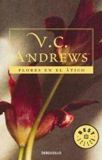 Flores en el Ático  - Original - Libro #1. by EL_PUBLICADOR_00