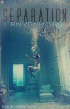 Separation by RollyBollyOlly