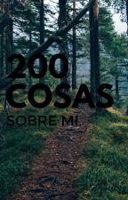 200 Cosas Sobre Mi. by BROKEN_HEART_BLUE