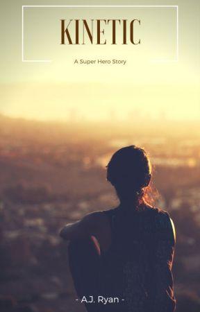 Kinetic: A Super Hero Story by Ajryan04