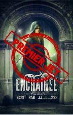 Enchaînée [En Réécriture] by JJ_L_223