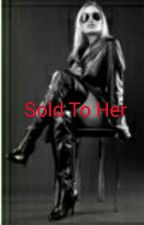 Sold To Her by Swanqueenfan910