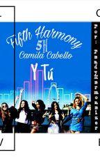 One Shots (Fifth Harmony, Camila Cabello y Tu) by PandiHarmonizer