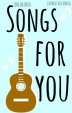 Songs For You||Jalonso Villalnela by iQueJalonso