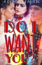 Do I want you? (Complete) by salina9018