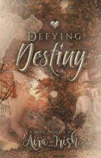 Defying Destiny by aira_irish