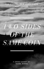 Two Sides of the Same Coin by _kara_rose_