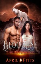 BLOODLINE: The Beginning by AprilFitts