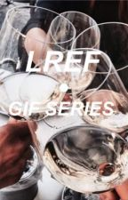 LREF • GIF SERIES by elegantxkaz