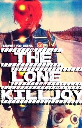 The Lone Killjoy (Party Poison/Gerard Way fanfic) by Headfirst_for_Helena