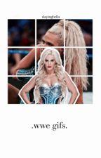 WWE Gifs by SlayingBella