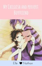 My Childish And Pervert Boyfriend by ellepark2927