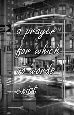 a prayer for which no words exist || l.s {traducción} by louhandles