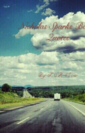 Nicholas Sparks Books Quotes by 24TW11