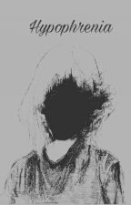 Hypophrenia |scenerios| by Antisocial-Woman