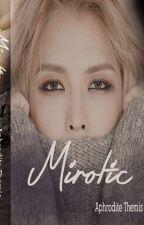 MIROTIC by AphroditeThemisYJS