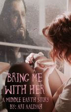 Bring Me With Her by AriadneAaliyah