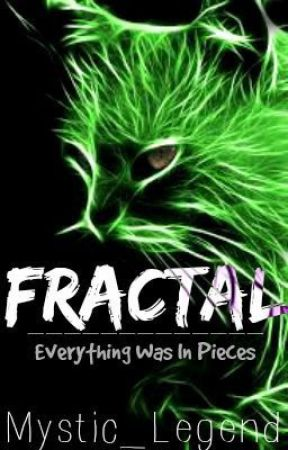 Warrior Cats: Fractal by Mystic_Legend