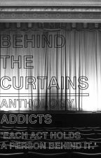 Behind the Curtains by AnthologyAddicts