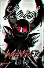 Lord Wander. [WOY AU] by verr-u-ckt